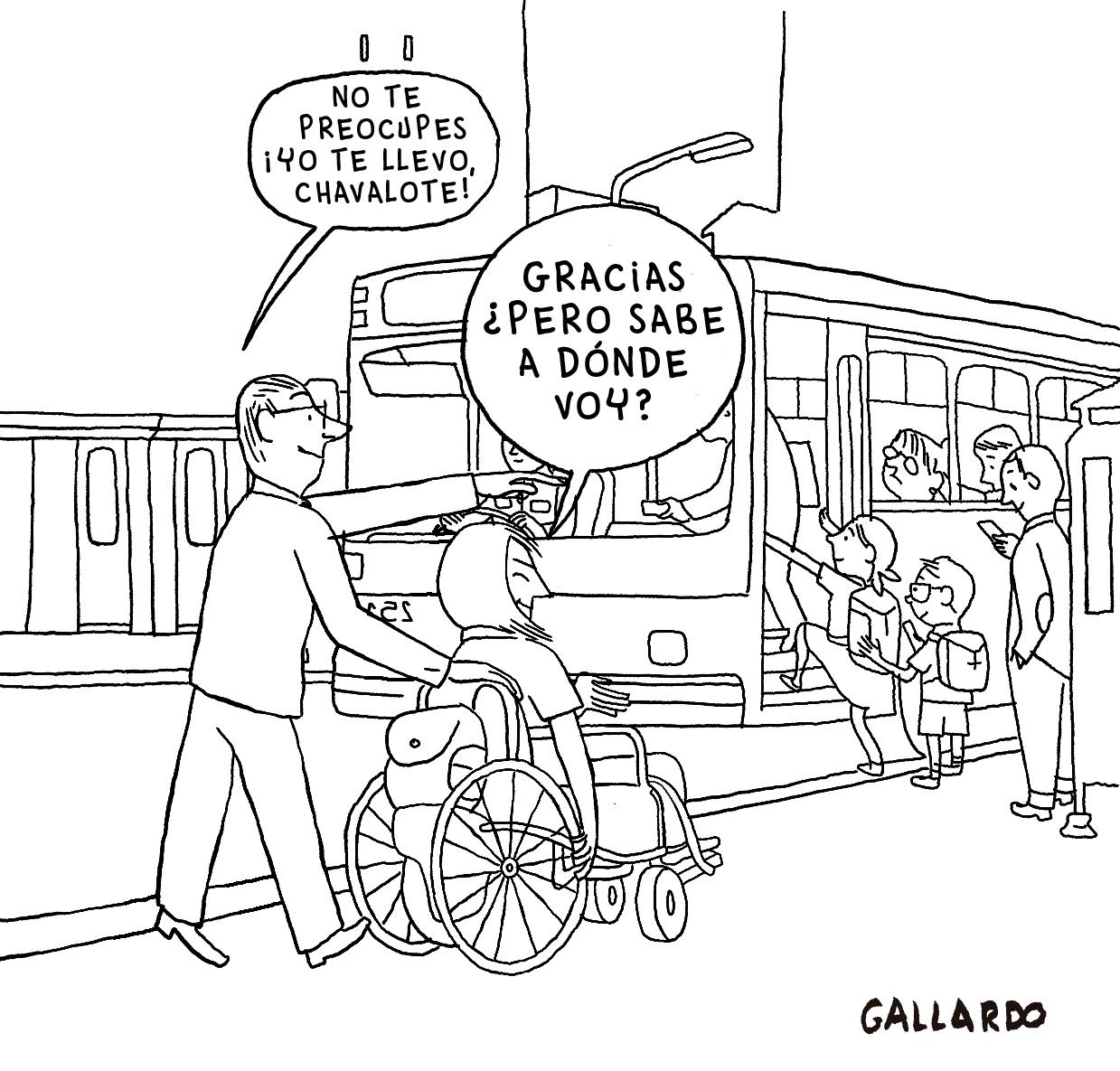 """Viñeta en blanco y negro. En la calle, varias personas suben a un autobús. En la acera, un chico con el pelo largo circula en silla de ruedas. Un hombre de mediana edad empuja la silla de ruedas y le dice: """"No te preocupes, yo te llevo, chavalote"""". El chico le responde: """"Gracias, ¿pero sabe a dónde voy?"""". Viñeta de Gallardo."""